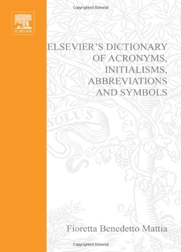 Elsevier's Dictionary of Acronyms, Initialisms, Abbreviations and: Benedetto Mattia, Fioretta.