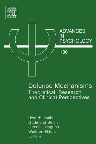 Defense Mechanisms, Volume 136: Theoretical, Research and Clinical Perspectives (Advances in ...