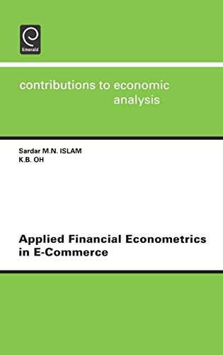 9780444513083: Applied Financial Econometrics in E-Commerce, Volume 258 (Contributions to Economic Analysis) (Contributions to Economic Analysis)
