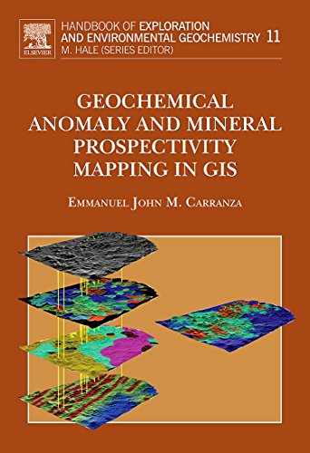 9780444513250: Geochemical Anomaly and Mineral Prospectivity Mapping in GIS, Volume 11 (Handbook of Exploration and Environmental Geochemistry)
