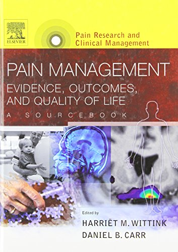 9780444514141: Pain Management: Evidence, Outcomes, and Quality of Life, A Sourcebook, Text with CD-ROM: Pain Research and Clinical Management Series, 1e