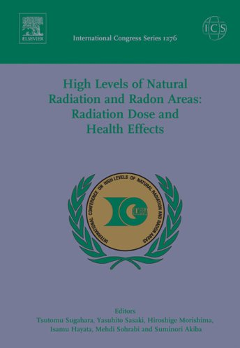 9780444514318: High Levels of Natural Radiation and Radon Areas: Radiation Dose and Health Effects: Proceedings of the 6th International Conference on High Levels of ... between 6 and 10 September 2004, ICS 1276