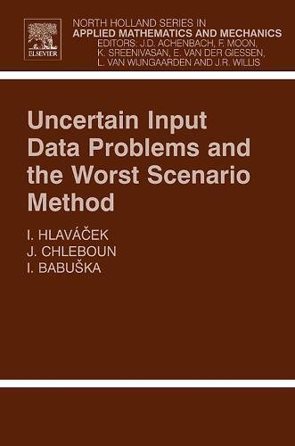 9780444514356: Uncertain Input Data Problems and the Worst Scenario Method, Volume 46 (North-Holland Series in Applied Mathematics and Mechanics)