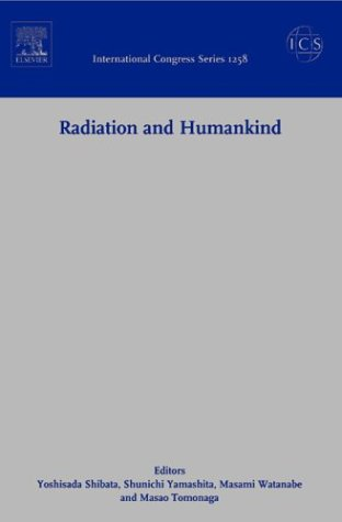 Radiation and Humankind; Proceedings of the First Nagasaki Symposium of the International ...