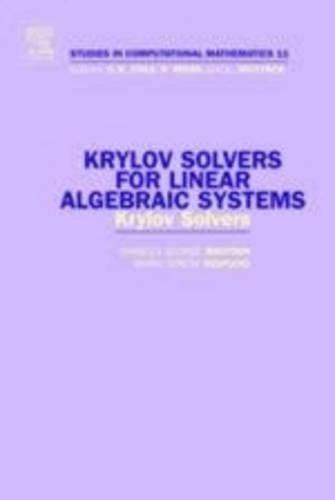 9780444514745: Krylov Solvers for Linear Algebraic Systems, Volume 11 (Studies in Computational Mathematics)