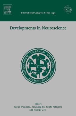 9780444514882: Developments in Neuroscience: Proceedings of the 3rd International Mt. Bandai Symposium for Neuroscience and the 4th Pan-Pacific Neurosurgery ... 2003, ICS 1259, 1e (International Congress)