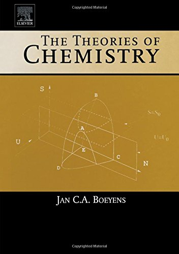 9780444514912: The Theories of Chemistry
