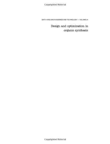 9780444515278: Design and Optimization in Organic Synthesis, Volume 24: Second Revised and Enlarged Edition (Data Handling in Science and Technology)