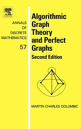 9780444515308: Algorithmic Graph Theory and Perfect Graphs, Volume 57, Second Edition (Annals of Discrete Mathematics)