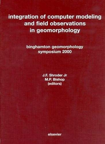 9780444515322: Integration of Computer Modeling and Field Observations in Geomorphology: Binghamton Geomorphology Symposium 2000