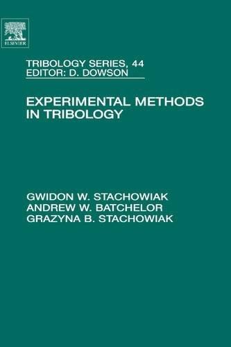 Experimental Methods in Tribology: Stachowiak, Gwidon