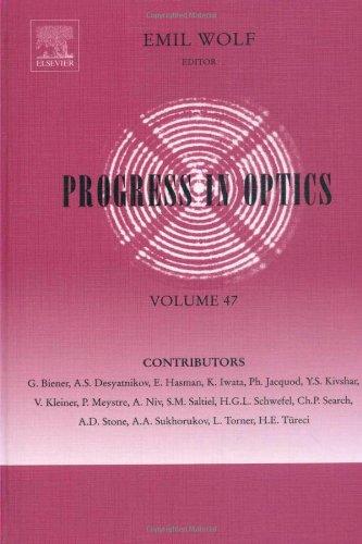 9780444515988: Progress in Optics, Volume 47