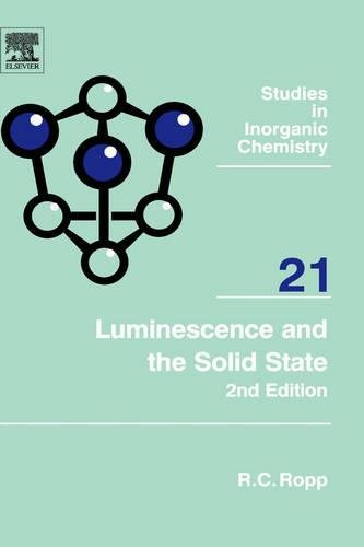 Luminescence and the Solid State, Volume 21,: Ropp, Richard C.