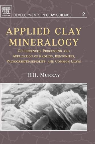 Applied Clay Mineralogy, Volume 2: Occurrences, Processing and Applications of Kaolins, Bentonites,...