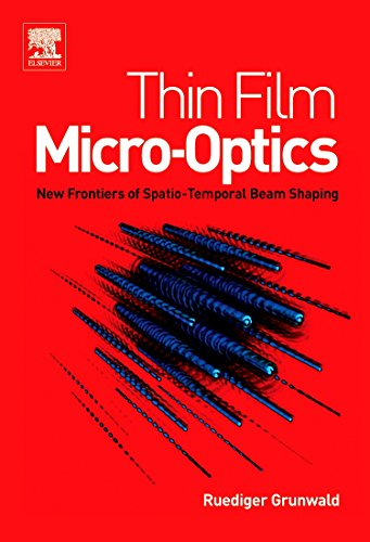 9780444517463: Thin Film Micro-Optics: New Frontiers of Spatio-Temporal Beam Shaping