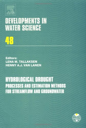 9780444517678: Hydrological Drought, Volume 48: Processes and Estimation Methods for Streamflow and Groundwater (Developments in Water Science)