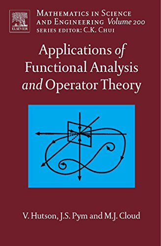 9780444517906: Applications of Functional Analysis and Operator Theory, Volume 200, Second Edition (Mathematics in Science and Engineering)