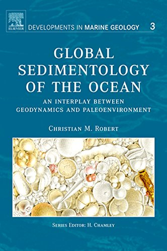 9780444518170: Global Sedimentology of the Ocean, Volume 3: An Interplay between Geodynamics and Paleoenvironment (Developments in Marine Geology)
