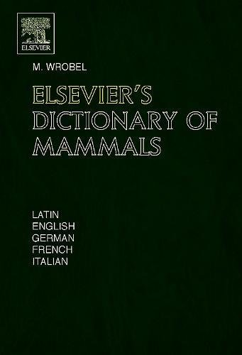 9780444518774: Elsevier's Dictionary of Mammals
