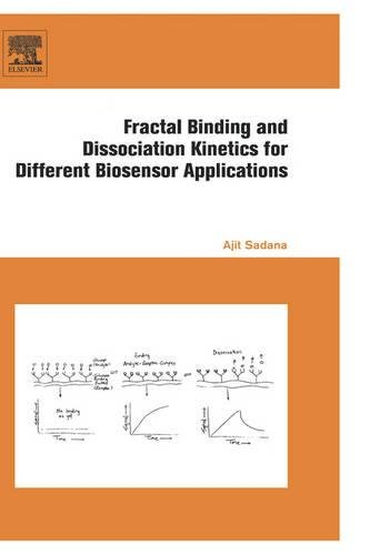 9780444519450: Fractal Binding and Dissociation Kinetics for Different Biosensor Applications