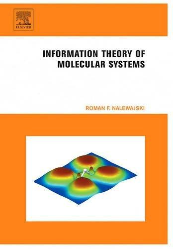 Information Theory of Molecular Systems: Roman F. Nalewajski