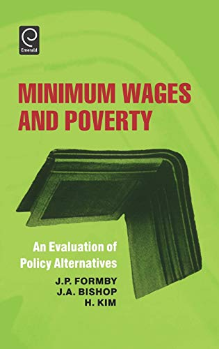 Minimum Wages and Poverty: An Evaluation of: J.P. Formby