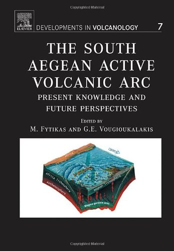9780444520463: The South Aegean Active Volcanic Arc, Volume 7: Present Knowledge and Future Perspectives (Developments in Volcanology)