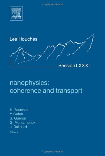 9780444520548: Nanophysics: Coherence and Transport, Volume Session LXXXI: Lecture Notes of the Les Houches Summer School 2004