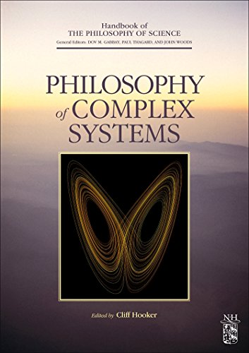 9780444520760: Philosophy of Complex Systems, Volume 10 (Handbook of the Philosophy of Science)