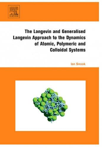 9780444521293: The Langevin and Generalised Langevin Approach to the Dynamics of Atomic, Polymeric and Colloidal Systems