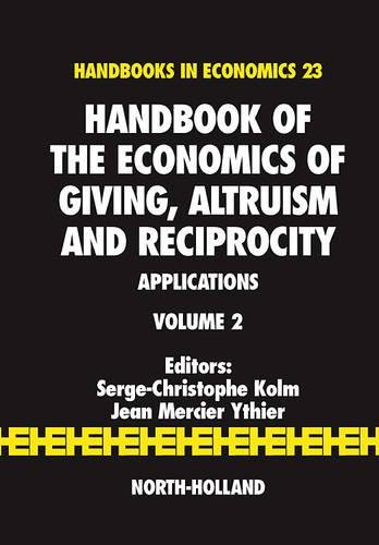 9780444521453: Handbook of the Economics of Giving, Altruism and Reciprocity Volume 2: Applications (Handbooks in Economics)