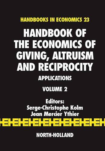 9780444521453: Handbook of the Economics of Giving, Altruism and Reciprocity, Volume 2: Applications (Handbooks in Economics)