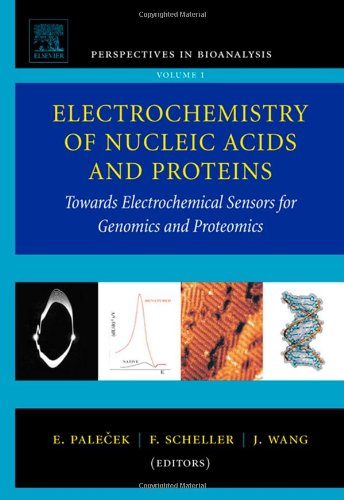 9780444521507: Electrochemistry of Nucleic Acids and Proteins, Volume 1: Towards Electrochemical Sensors for Genomics and Proteomics (Perspectives in Bioanalysis)