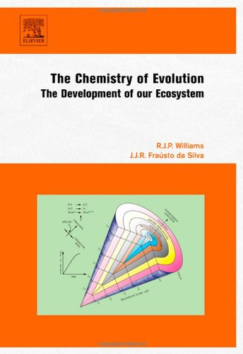 9780444521552: The Chemistry of Evolution: The Development of our Ecosystem