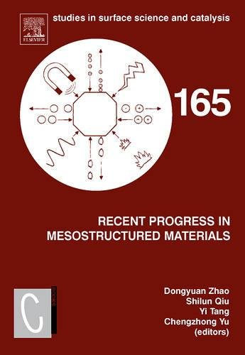 Recent Progress in Mesostructured Materials: Proceedings of: Dongyuan Zhao, Shilun