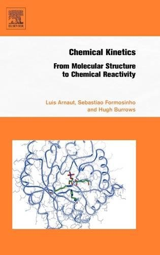 9780444521866: Chemical Kinetics: From Molecular Structure to Chemical Reactivity