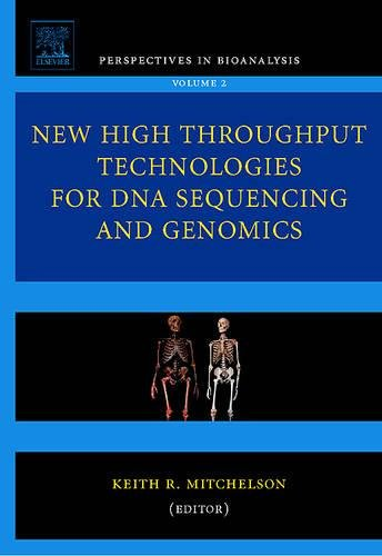 New High Throughput Technologies for DNA Sequencing and Genomics, Volume 2 (Perspectives in ...