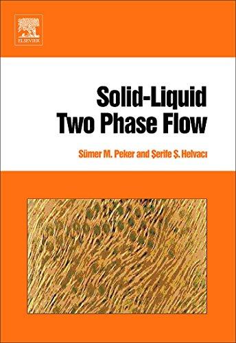 Solid-Liquid Two Phase Flow: S?mer M. Peker, Serife S. Helvaci