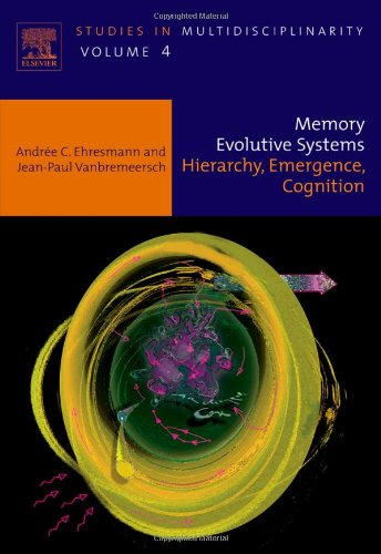 9780444522443: Memory Evolutive Systems; Hierarchy, Emergence, Cognition, Volume 4 (Studies in Multidisciplinarity)