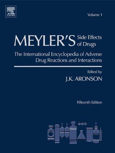 Meyler's Side Effects of Drugs, Volume 1,: J. K. Aronson,