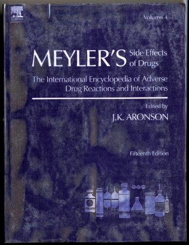 Meyler's Side Effects of Drugs, Volume 4,: J. K. Aronson,