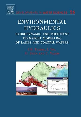 9780444527127: Environmental Hydraulics, Volume 56: Hydrodynamic and Pollutant Transport Models of Lakes and Coastal Waters (Developments in Water Science)