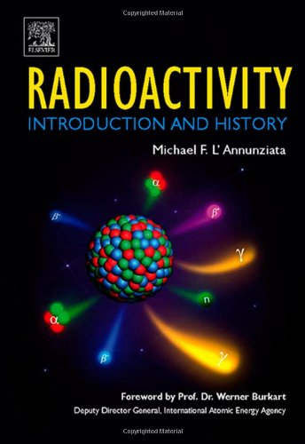 Radioactivity: Introduction and History: L'Annunziata, Michael F.