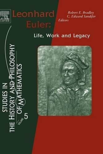 9780444527288: Leonhard Euler: Life, Work and Legacy (Studies in the History and Philosophy of Mathematics)