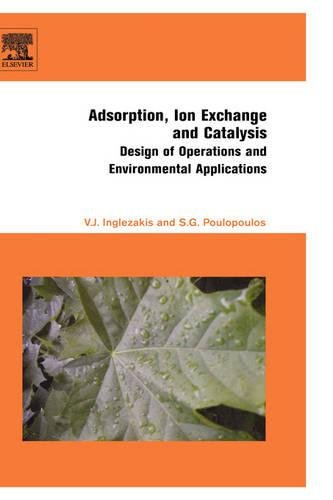 9780444527837: Adsorption, Ion Exchange and Catalysis: Design of Operations and Environmental Applications