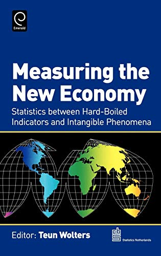 9780444528049: Measuring the New Economy: Statistics between Hard-Boiled Indicators and Intangible Phenomena (0)