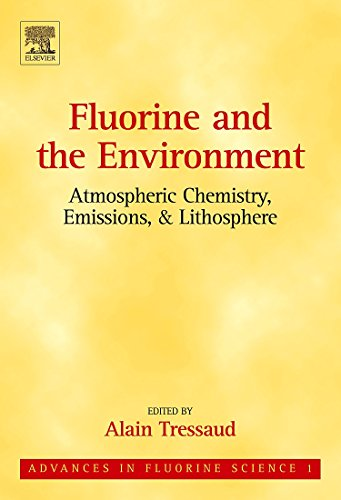 Fluorine and the Environment: Atmospheric Chemistry, Emissions & Lithosphere, Volume 1 (...