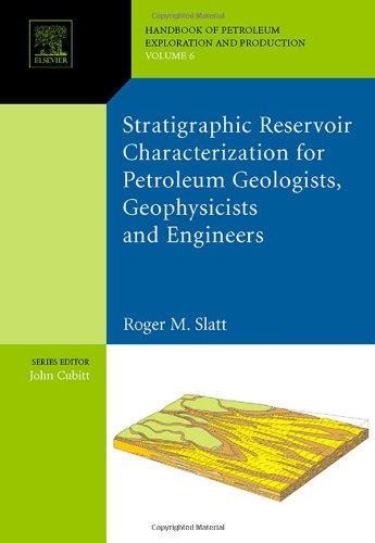 Stratigraphic Reservoir Characterization for Petroleum Geologists, Geophysicists, and Engineers: ...