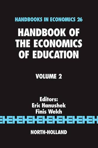 Handbook of the Economics of Education, Volume 2 (Handbooks in Economics): Eric Alan Hanushek