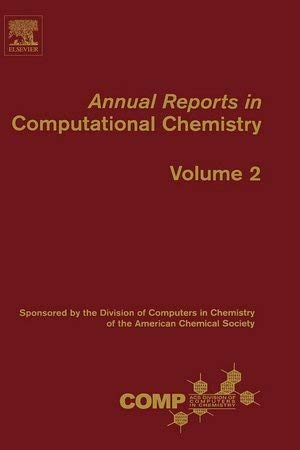 Annual Reports in Computational Chemistry 2 (flexi), Volume 2: Spellmeyer, David C.